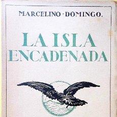 Libros: MARCELINO DOMINGO. LA ISLA ENCADENADA. (1ª EDICIÓN. MUNDO LATINO). Lote 233833145