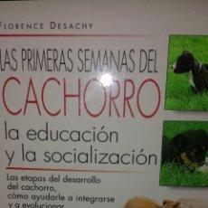 Libros: LAS PRIMERAS SEMANAS DEL CACHORRO. LA EDUCACIÓN Y LA SOCIALIZACIÓN. Lote 54327892