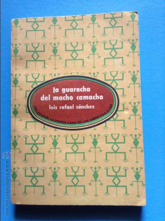 LA GUARACHA DEL MACHO CAMACHO LUIS RAFAEL SANCHEZ (Libros sin clasificar)