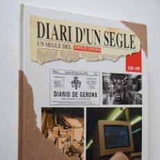 Libros: DIARI D'UN SEGLE UN SEGLE DEL DIARI DE GIRONA II 1889-1989. Lote 54410266