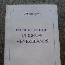 Libros: ESTUDIOS HISTORICOS - ORIGENES VENEZOLANOS -- ARISTIDES ROJAS -- CARACAS 1972 -- . Lote 54512022