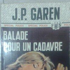 Libros: LIVRE LIBRO DE JP GAREN BALADE POUR UN CADAVRE. Lote 54520623