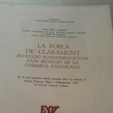 Libros: LA POBLA DE CLARAMUNT. EVOLUCIÓ ECONÒMICO-SOCIAL D'UN MUNICIPI DE LA COMARCA D'IGUALADA.. Lote 54552274