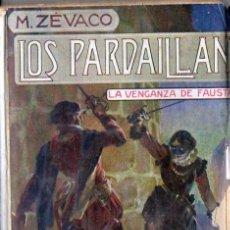 Libros: ZÉVACO : LOS PARDAILLAN - LA VENGANZA DE FAUSTA (ARALUCE) . Lote 54667115
