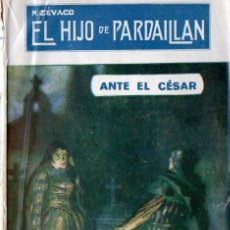 Libros: ZÉVACO : EL HIJO DE PARDAILLAN - ANTE EL CÉSAR (ARALUCE) . Lote 54667285