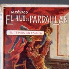 Libros: ZÉVACO : EL HIJO DE PARDAILLAN - EL TESORO DE FAUSTA (ARALUCE) . Lote 54667319