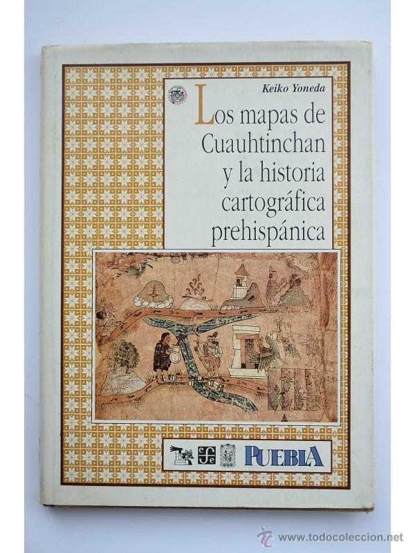 los mapas de cuauhtinchan y la historia cartogr - Comprar Libros sin ...