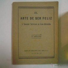 Libros: EL ARTE DE SER FELIZ Y HACER FELICES A LOS DEMÁS. 1947. Lote 54727960