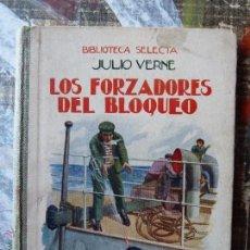 Libros: LOS FORZADORES DEL BLOQUEO -JULIO VERNE -BIBLIOTECA SELECTA-RAMON SOPENA-. Lote 54759653
