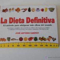 Libros: LA DIETA DEFINITIVA. EL MÉTODO PARA ADELGAZAR MÁS EFICAZ DEL MUNDO - JOSÉ ANTONIO CAMPOY, 2002. Lote 57519523