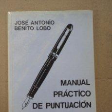 Libros: MANUAL PRÁCTICO DE PUNTUACIÓN - JOSÉ ANTONIO BENITO LOBO. Lote 54990999