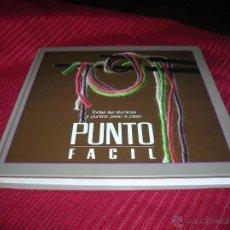 Libros: MUY BUEN LIBRO, PUNTO FACIL.TODAS LAS TÉCNICAS Y PUNTOS PASO A PASO.. Lote 55018380