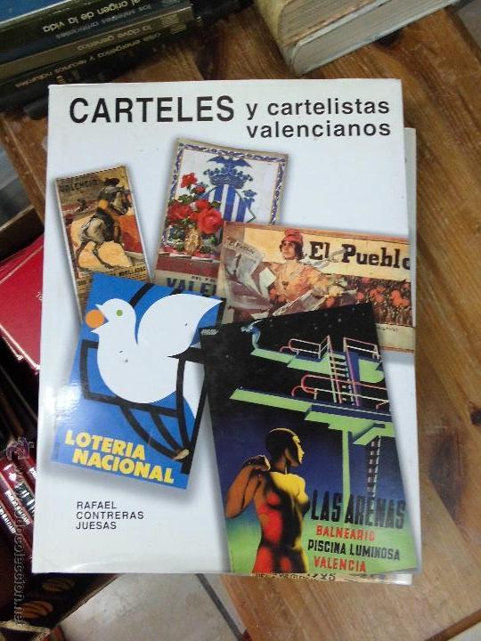 LIBRO CARTELES Y CARTELISTAS VALENCIANOS RAFAEL CONTRERAS JUESAS 2003 IMPRENTA ROMEU ART-502-BIS (Libros sin clasificar)