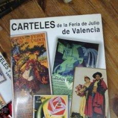Libros: LIBRO CARTELES DE LA FERIA DE JULIO DE VALENCIA RAFAEL CONTRERAS JUESAS 2003 DEDICADO ART-501. Lote 55050068