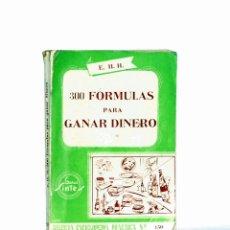 Libros: LIBRO ANTIGUO DE 300 FORMULAS PARA GANAR DINERO DE EDITORIAL SINTES. Lote 55134156