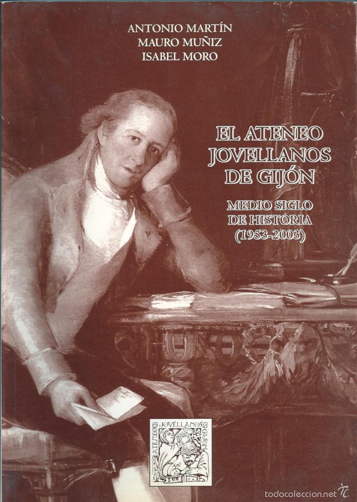 EL ATENEO JOVELLANOS DE GIJÓN. MEDIO SIGLO DE HISTORIA ( 1953-2003 ) (Libros sin clasificar)