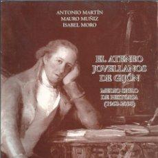 Libros: EL ATENEO JOVELLANOS DE GIJÓN. MEDIO SIGLO DE HISTORIA ( 1953-2003 ). Lote 55154483