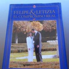 Libros: FELIPE Y LETICIA EL COMPROMISO REAL . Lote 55388421