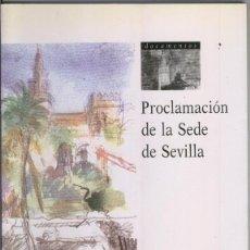 Libros: PROCLAMACION DE LA SEDE DE SEVILLA. Lote 55446541