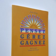 Libros: PENSEZ GÉREZ GAGNEZ. TIRÉ DU COURS. GESTION DE LA PENSÉE - DANIEL SÉVIGNY, 1995. Lote 55398208