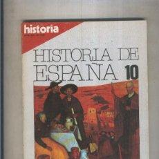 Libros: HISTORIA 16: HISTORIA DE ESPAñA NUMERO 10 (NUMERADO 1 EN TRASERA). Lote 55535691