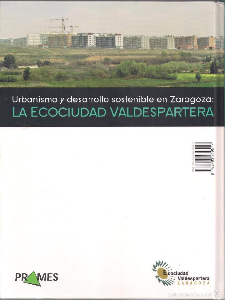 Libros: Urbanismo y desarrollo sostenible en Zaragoza: La Ecociudad Valdespartera. Prames 2010 - Foto 2 - 56031869