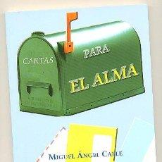 Libros: CARTAS PARA EL ALMA -M.ÁNGEL CALLE (HERMANO DE RAMIRO CALLE) Y FEDERICO SÁNCHEZ-PRÓLOGO:RAMIRO CALLE. Lote 56149697