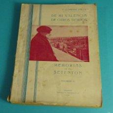 Libros: DE MI VALENCIA DE OTROS TIEMPOS. MEMORIAS DE UN SETENTÓN. VOLUMEN VI. T. LLORENTE FACÓ. Lote 56173375