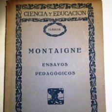 Libros: MONTAIGNE. ENSAYOS PEDAGOGICOS. TRADUCCION LUIS DE ZULUETA CIENCIA Y EDUCACION. Lote 56187018
