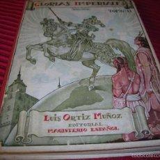 Libros: LIBRO GLORIAS IMPERIALES .TOMO I I POR LUIS ORTIZ MUÑOZ . Lote 56219843