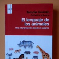 Libros: EL LENGUAJE DE LOS ANIMALES. UNA INTERPRETACIÓN DESDE EL AUTISMO - TEMPLE GRANDIN. CATHERINE JOHNSON. Lote 265484599
