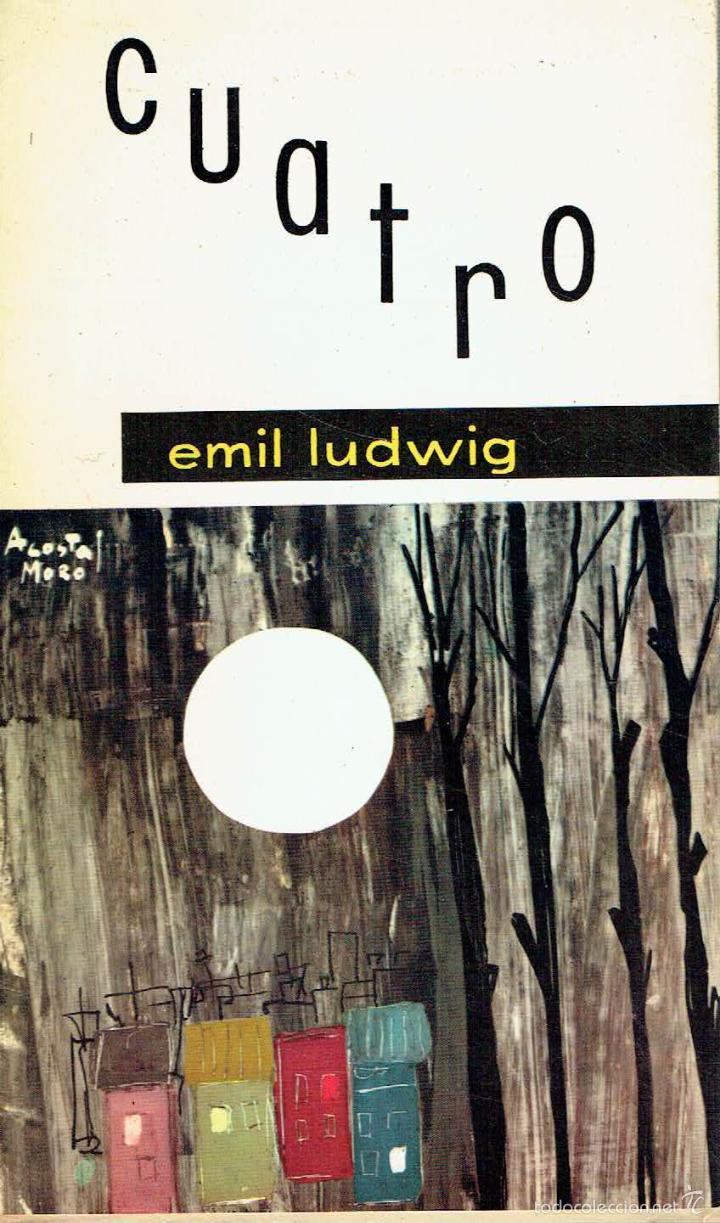 CUATRO. - EMIL LUDWIG. (Libros sin clasificar)