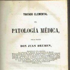 Libros: TRATADO ELEMENTAL DE PATOLOGÍA MÉDICA, TOMO I.. - JUAN DRUMEN... Lote 56362913
