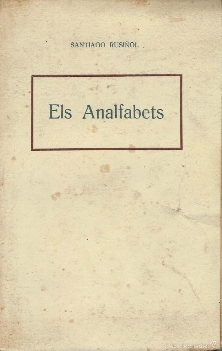 ELS ANALFABETS. - SANTIAGO RUSIÑOL. (Libros sin clasificar)