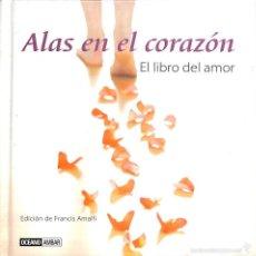 Libros: ALAS EN EL CORAZÓN EL LIBRO DEL AMOR. Lote 56488020