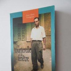 Libros: UNE TOURTERELLE À LA FENÊTRE. MÉMOIRES D´UN ITALIEN (1921-1948) - ANNE-MARIE GEMIGNANI 2007. Lote 56613547