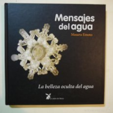 Libros: MENSAJES DEL AGUA. LA BELLEZA OCULTA DEL AGUA - MASARU EMOTO - LA LIEBRE DE MARZO - 2007. Lote 56674937
