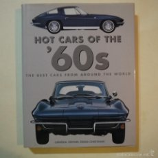 Libros: HOT CARS OF THE '60. THE BEST CARS FROM AROUND THE WORLD - 2004. Lote 56705038