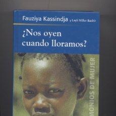Libros: NOS OYEN CUANDO LLORAMOS- FAUZIYA KASSINDJA. Lote 56747805