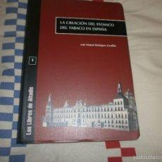 Libros: LA CREACIÓN DEL ESTANCO DEL TABACO EN ESPAÑA ALTADIS Nº 1 2002 JOSE MANUEL RODRIGUEZ GORDILLO. Lote 133819094