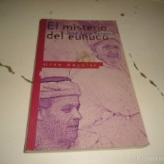 Libros: BAL-3 EL MISTERIO DEL EUNUCO JOSE LUIS VELASCO GRAN ANGULAR. Lote 96163391