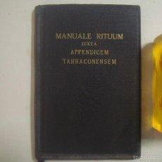 Libros: MANUALE RITUUM IUXTA APPENDICEM TARRACONENSEM. 1949. PAPEL BIBLIA.. Lote 56882250