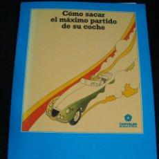 Libros: COMO SACAR EL MAXIMO PARTIDO DE SU COCHE. CHRYSLER ESPAÑA. JOSE MARIA VISEA.. Lote 56890245