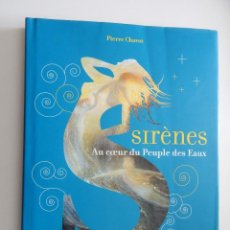 Libros: SIRÈNES AU COEUR DU PEUPLE DES EAUX - PIERRE CHAVOT 2008. Lote 56839534