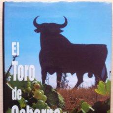 Libros: EL TORO DE OSBORNE, LA OTRA GANADERIA DE ESPAÑA - EDUARDO MARQUES - EDITA OSBORNE S.A 2000. Lote 56900478
