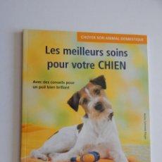 Libros: CHOYER SON ANIMAL DOMESTIQUE. LES MEILLEURS SOINS POUR VOTRE CHIEN. - HEIKE SCHMIDT-RÖGER 2007. Lote 56909164