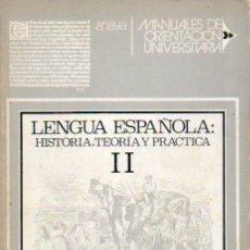 Libros: LENGUA ESPAOLA: HISTORIA, TEORA Y PRCTICA. II.. Lote 56950739