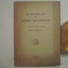 Libros: IGNACIO GORDON. LA NUEVA LEY DEL AYUNO EUCARISTICO. 1953. FOLIO.. Lote 56981748