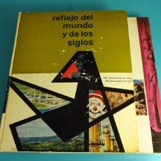 Libros: REFLEJO DEL MUNDO Y DE LOS SIGLOS. DOS TOMOS. 679 PÁGINAS. Lote 56989620