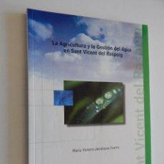 Libros: LA AGRICULTURA Y LA GESTIÓN DEL AGUA EN SANT VICENT DEL RASPEIG - MARÍA VICTORIA JAVALOYES IVORRA. Lote 57101162